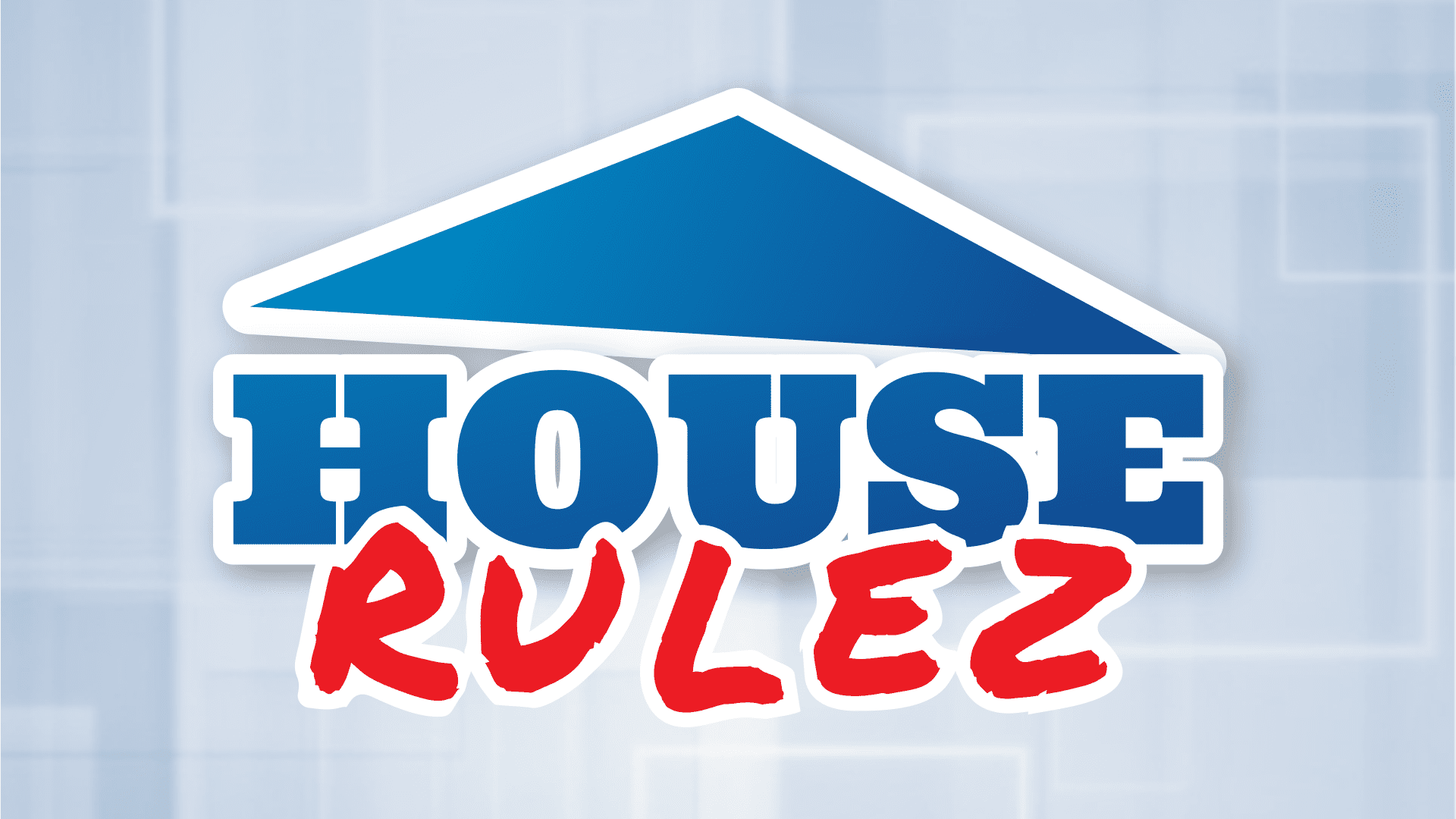 House Rulez