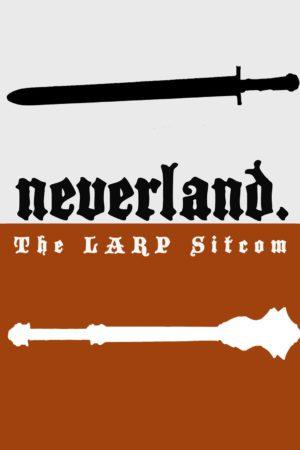 Neverland The LARP Sitcom