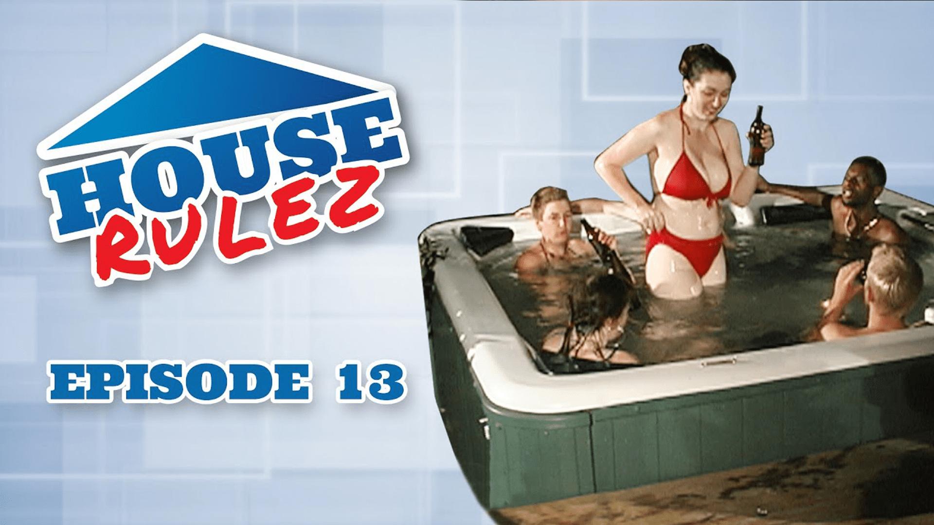 House Rulez Episode 13