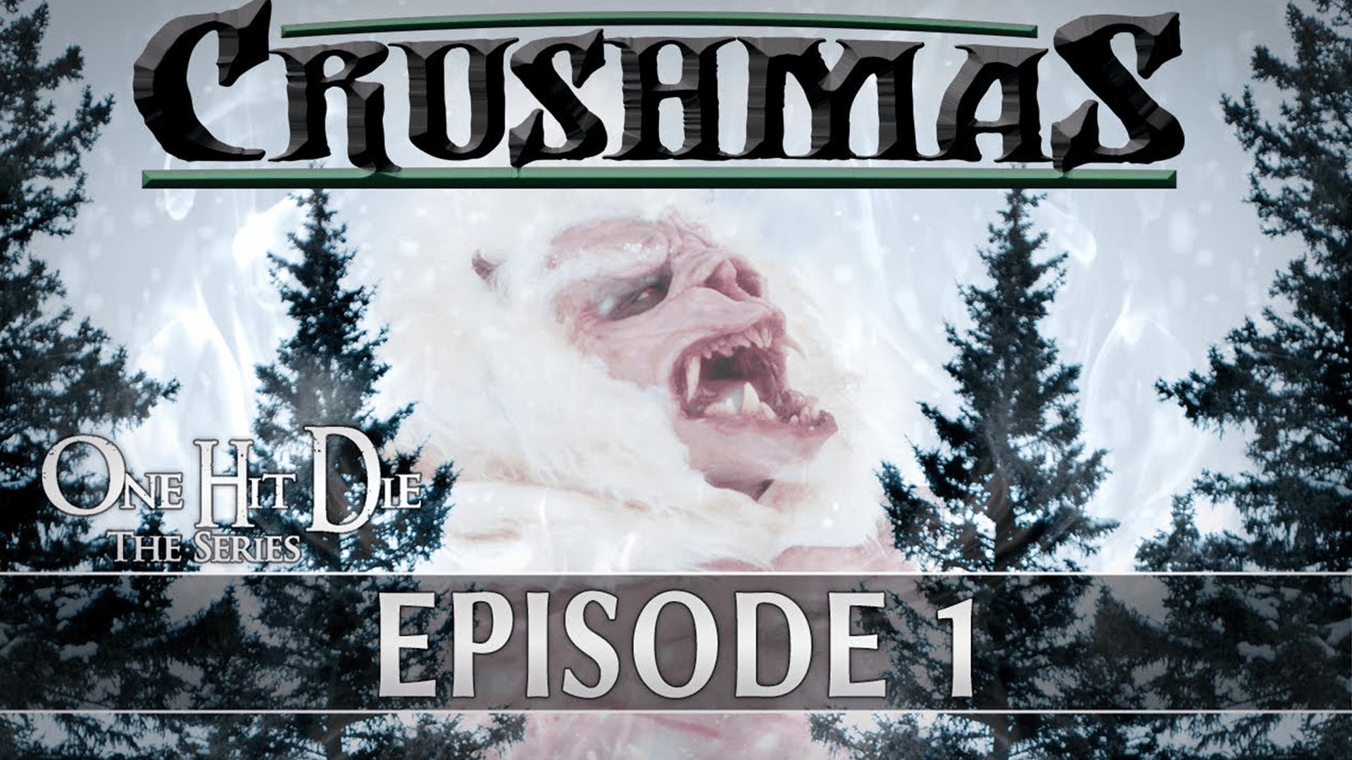 One Hit Die Crushmas Episode 1