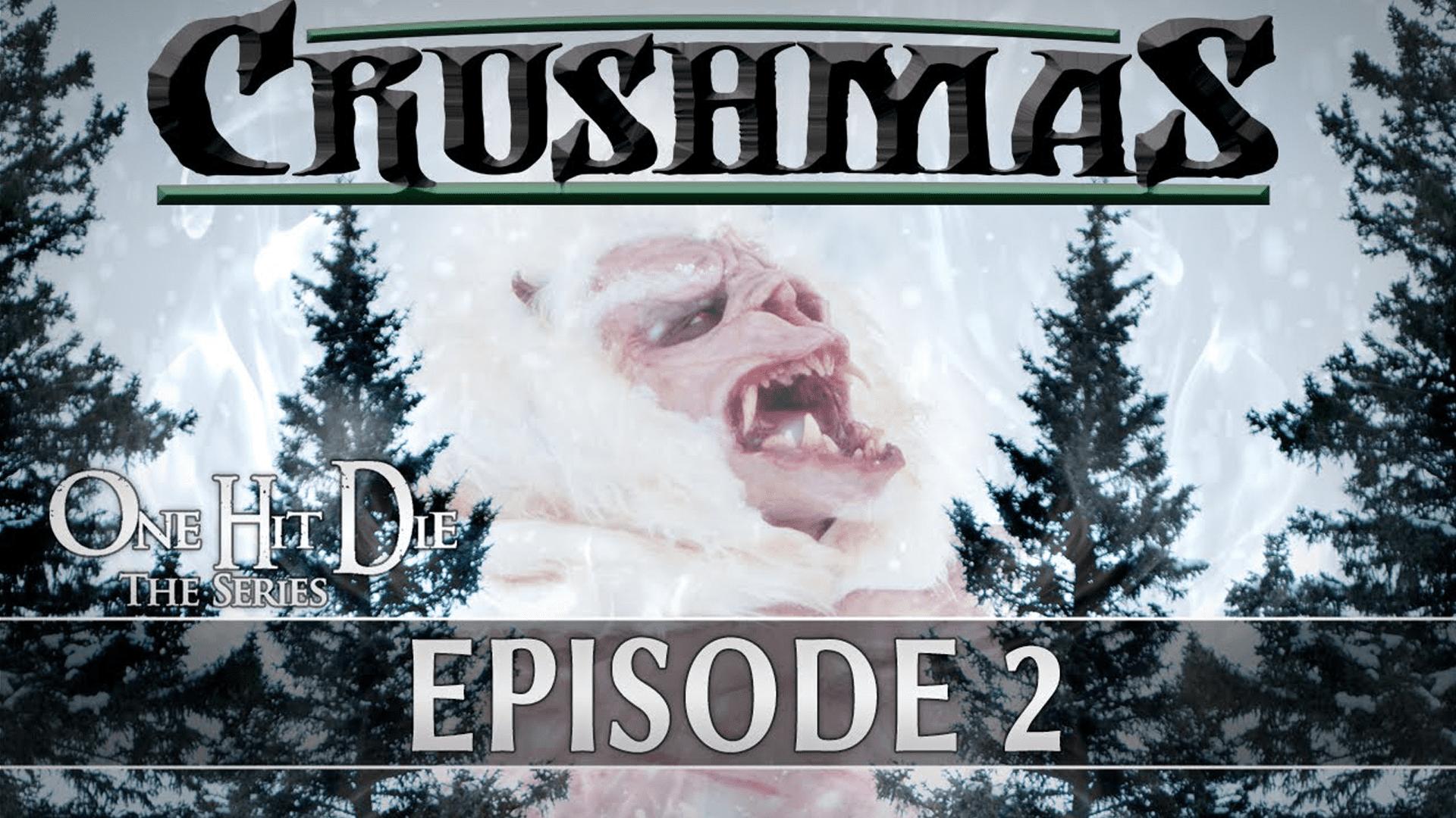 One Hit Die Crushmas Episode 2