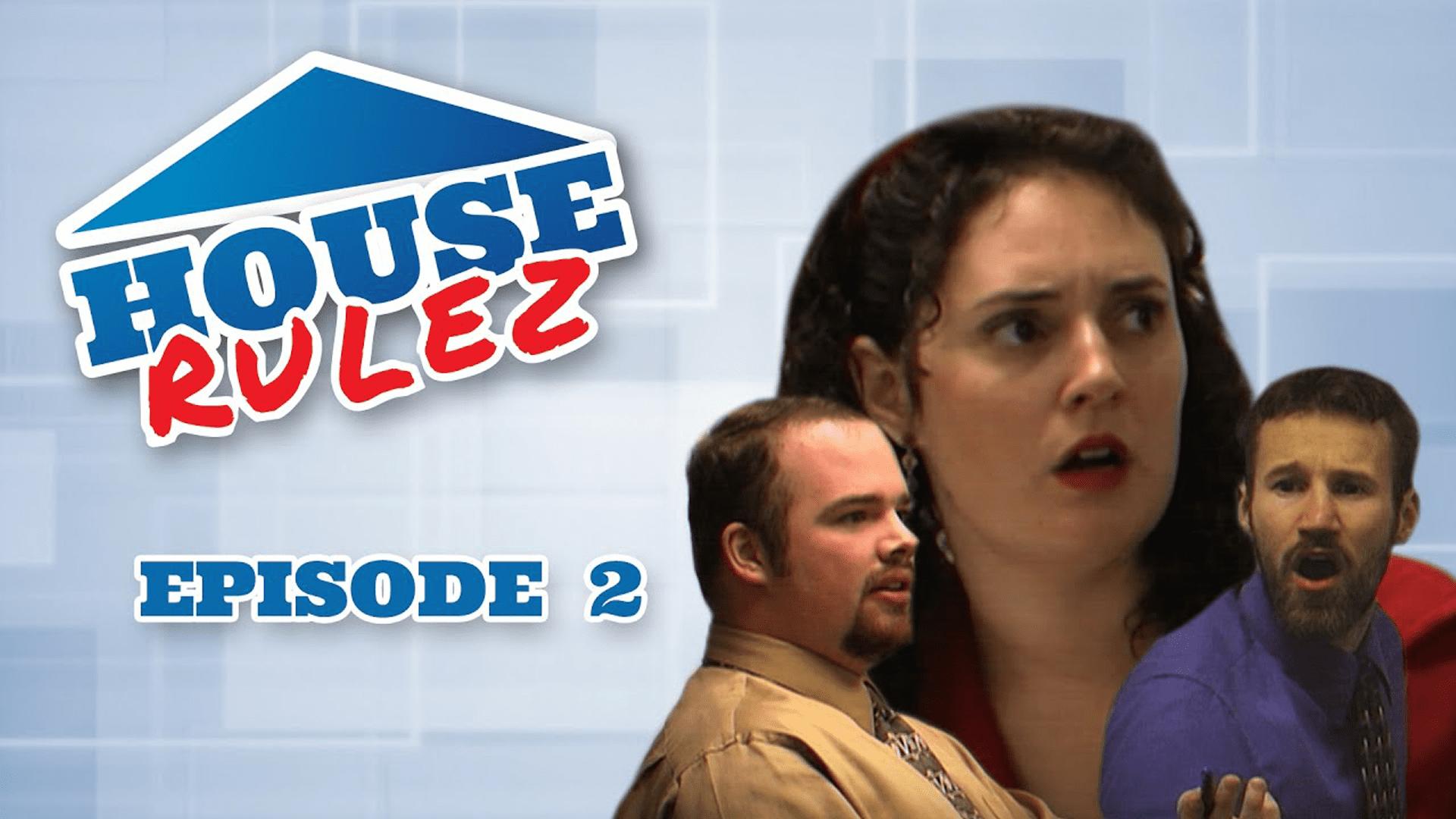 House Rulez Episode 2