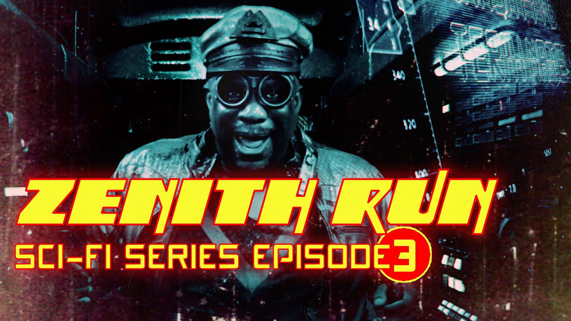 Zenith Run Episode 3
