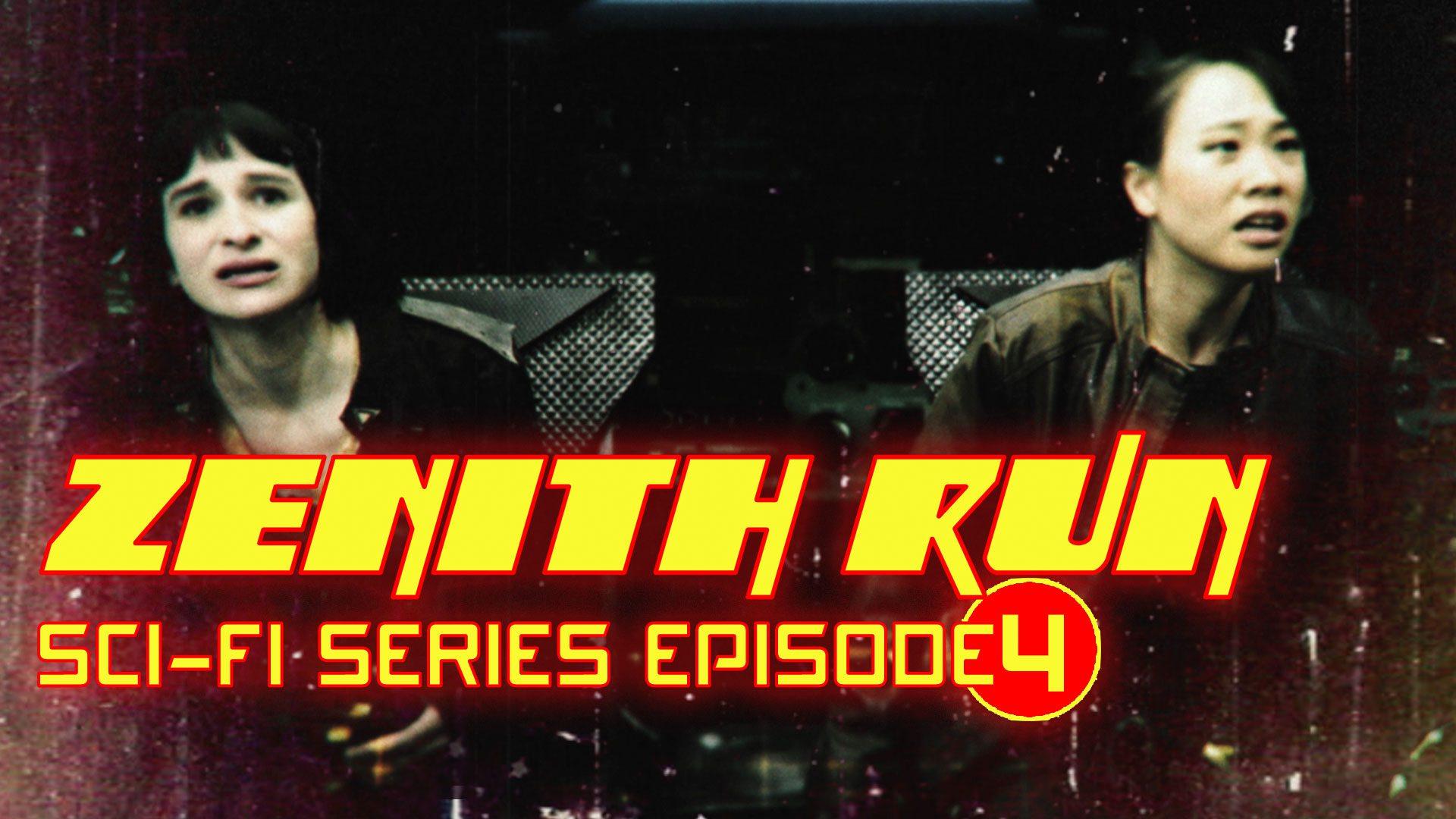 Zenith Run Episode 4