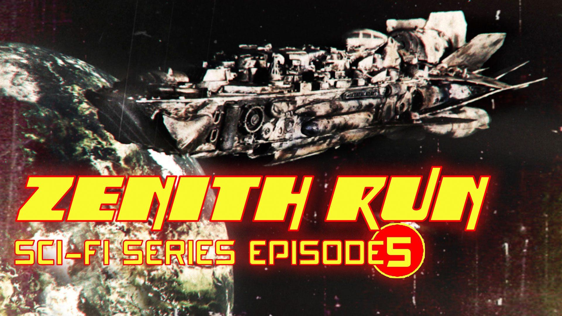 Zenith Run Episode 5