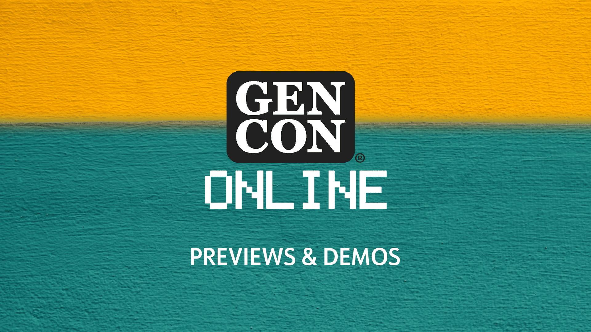 Gen Con 2020 Previews and Demos